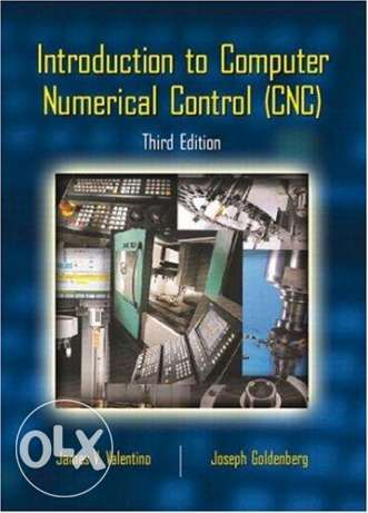 Introduction to Computer Numerical Control (CNC) (3rd Edition) With CD